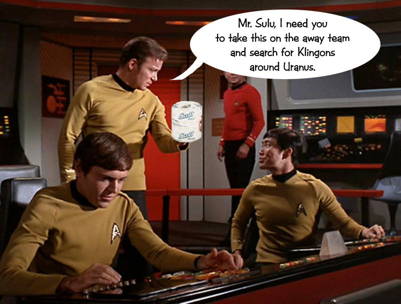 Mr Sulu, I need you to take this with the away team and search for Klingons around Uranus..jpg