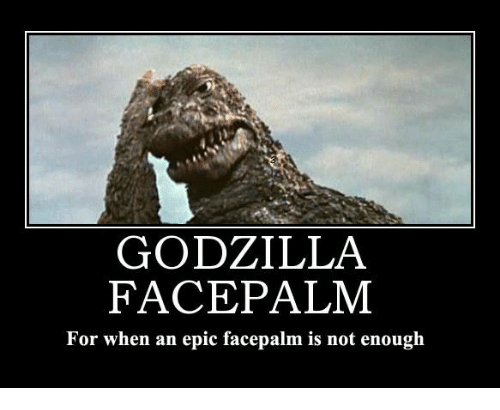 godzilla-face-palm-for-when-an-epic-facepalm-is-not-20915840.png